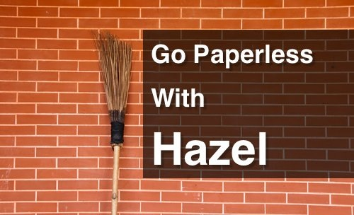 Go Paperless With Hazel