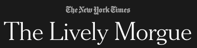 New York Times Lively Morgue